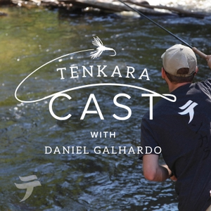 Tenkara Cast - a podcast about tenkara fly-fishing by Daniel Galhardo