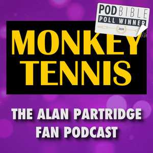 MONKEY TENNIS - The Alan Partridge Fan Podcast by POST/POP