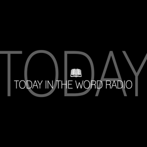 Today in the Word Radio by Moody Radio
