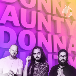Aunty Donna Podcast by Planet Broadcasting