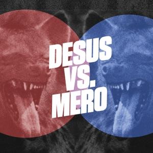 Complex Presents: Desus vs. Mero by Desus vs. Mero