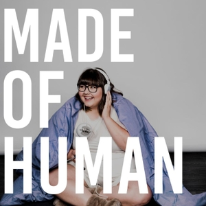 Made Of Human with Sofie Hagen by Sofie Hagen
