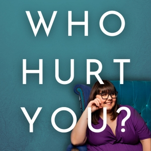 Who Hurt You? by Sofie Hagen