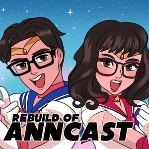 Anime News Network's ANNCast by Zac Bertschy & Lynzee Loveridge
