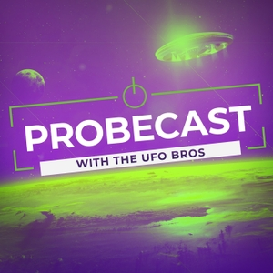 UFO BROS Probecast by UFO Explorers