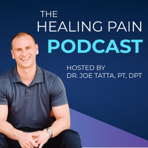 Dr. Joe Tatta | The Healing Pain Podcast by Joseph Tatta