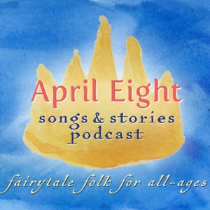 April Eight Songs & Stories by April Eight