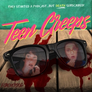 Teen Creeps with Kelly Nugent and Lindsay Katai by Forever Dog