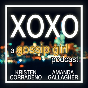 XOXO: A Gossip Girl Podcast by XOXO: A Gossip Girl Podcast