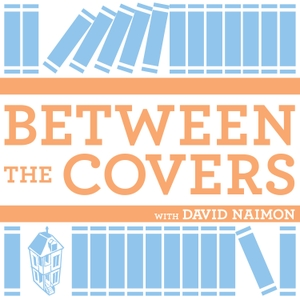Between The Covers : Conversations with Writers in Fiction, Nonfiction & Poetry by David Naimon, Tin House Books, KBOO 90.7FM