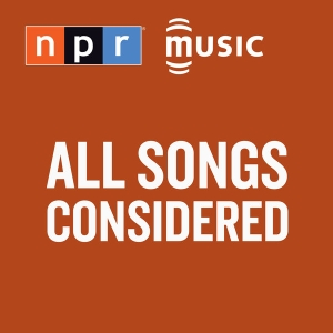 All Songs Considered by NPR