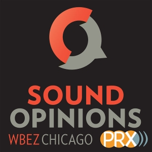 Sound Opinions by WBEZ Chicago