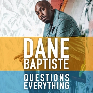 Dane Baptiste Questions Everything by Howard Cohen