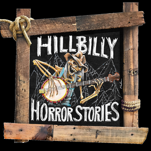 Hillbilly Horror Stories by Jerry & Tracy Paulley. Scary, Ghosts, Horror, Paranormal, Supernatural, Lore, Unexplained, Cryptids, UFO, Spooky, Bigfoot, Sasquatch