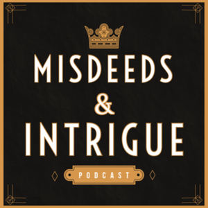 Misdeeds & Intrigue: Scandals, Royals & Crimes by Out Loud Media