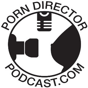 Porn Director's Podcast by Just Dave & CoN