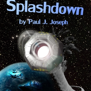 Splashdown by Paul J. Joseph