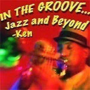 In the Groove, Jazz and Beyond by Ken Laster