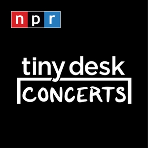 Tiny Desk Concerts - Audio by NPR