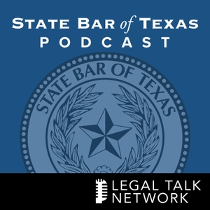 State Bar of Texas Podcast by Legal Talk Network