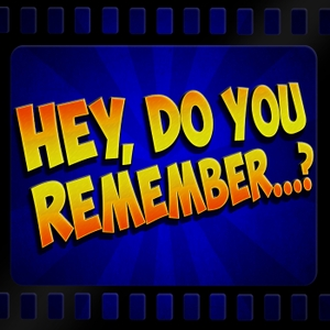 Hey, Do You Remember...? by 27th Letter Productions