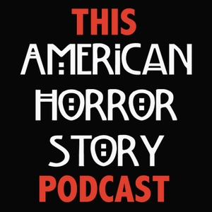 This American Horror Story Podcast by This American Horror Story