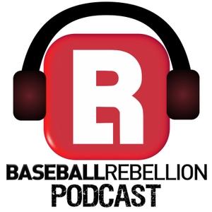 Baseball Rebellion Podcasts by Baseball Rebellion