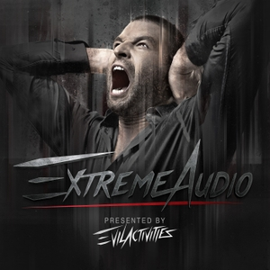 Evil Activities presents: Extreme Audio by Evil Activities