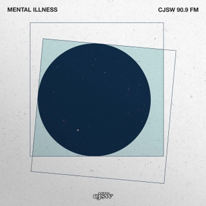 Mental Illness by CJSW 90.9 FM