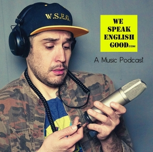 We Speak English Good by A Podcast of Good 'ol Conversation