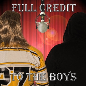 Full Credit To The Boys Podcast by Full Credit