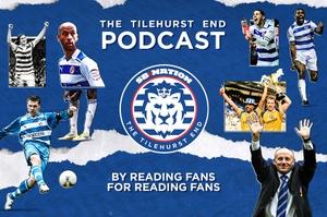 The Tilehurst End - A Reading FC Podcast by The Tilehurst End