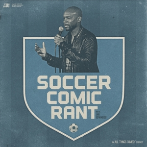 Soccer Comic Rant by All Things Comedy
