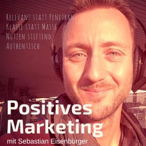 Positives Marketing // Dein Marketing-Mindset by Sebastian Eisenbürger