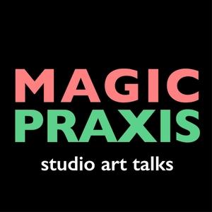 Magic Praxis by Magic Praxis