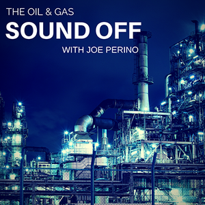 Oil and Gas Sound Off by Joe Perino