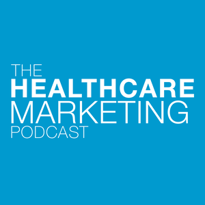 Healthcare Marketing Podcast by Healthcare Marketing Podcast