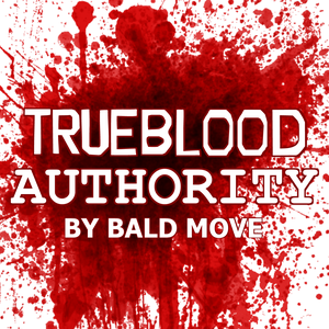 True Blood Authority by Bald Move