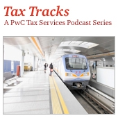 Tax Tracks: A PwC Tax Services Podcast Series by PricewaterhouseCoopers Canada