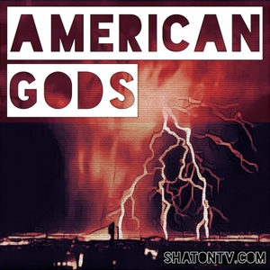 American Gods by Shat on Entertainment
