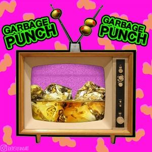 Garbage Punch by Alexandra Niedt & Ashley Layton