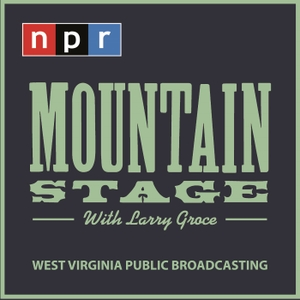 NPR's Mountain Stage by West Virginia Public Broadcasting