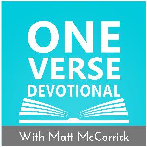 One Verse Devotional by Matt McCarrick | Phosphorus Project