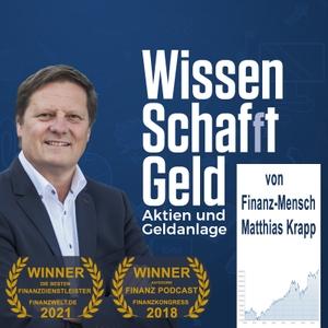 WISSEN SCHAFFT GELD - Aktien und Geldanlage. Wie Märkte und Finanzen wirklich funktionieren. by Matthias Krapp