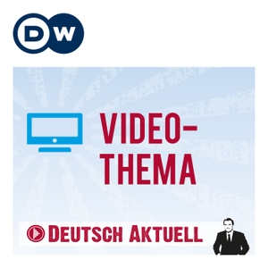 Video-Thema | Deutsch lernen | Deutsche Welle by DW.COM | Deutsche Welle