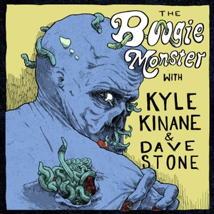 The Boogie Monster by Kyle Kinane and Dave Stone
