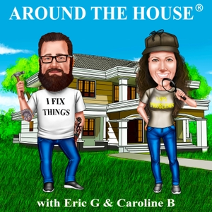 Around the House with Eric G® by Eric Goranson