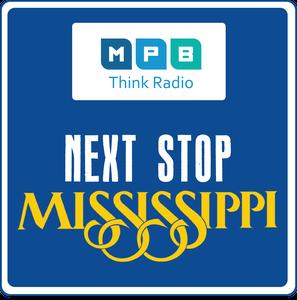 Next Stop, Mississippi by MPB Think Radio