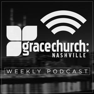 Grace Church Nashville Podcast with Lindell Cooley by Grace Church: Nashville, Franklin, TN