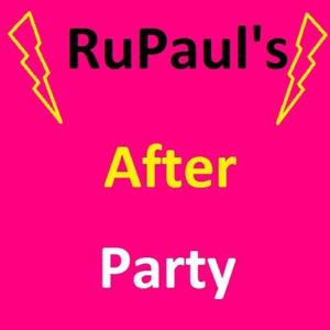 RuPaul's After Party by RuPaul's After Party